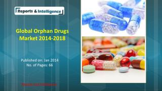R&I: Global Orphan Drugs Market - Analysis, Research, Report