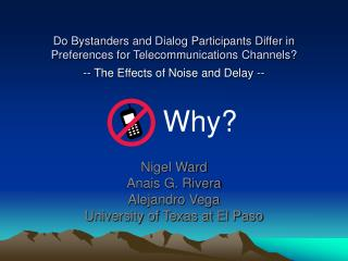 Do Bystanders and Dialog Participants Differ in Preferences for Telecommunications Channels?