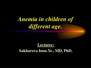 Anemia in children of different age.