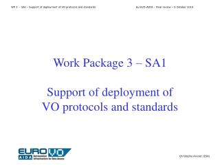 Work Package 3 – SA1 Support of deployment of  VO protocols and standards