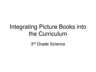 Integrating Picture Books into the Curriculum