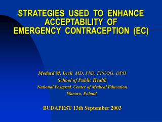 STRATEGIES  USED  TO  ENHANCE ACCEPTABILITY  OF   EMERGENCY  CONTRACEPTION  (EC)