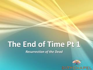 The End of Time Pt 1
