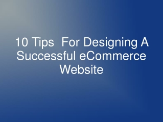 10 Tips  For Designing A Successful eCommerce Website