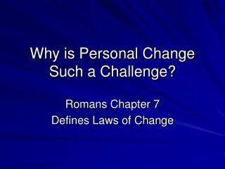 Why is Personal Change Such a Challenge?