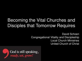 Becoming the Vital Churches and Disciples that Tomorrow Requires