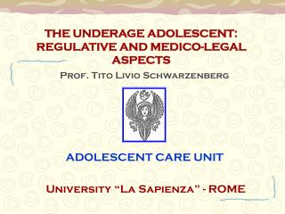 THE UNDERAGE ADOLESCENT: REGULATIVE AND MEDICO-LEGAL ASPECTS
