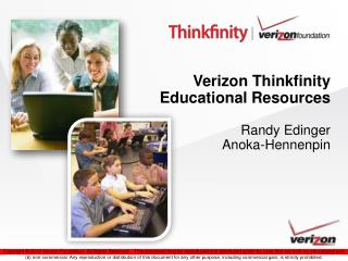 Verizon Thinkfinity  Educational Resources Randy Edinger Anoka-Hennenpin