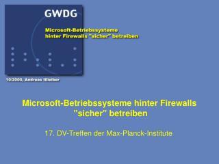 """Microsoft-Betriebssysteme hinter Firewalls  """"sicher"""" betreiben"""