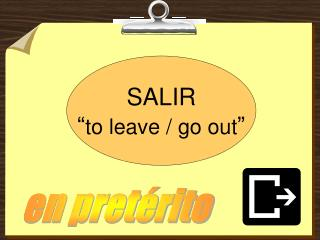 "SALIR "" to leave / go out """