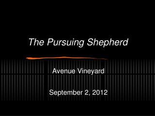 The Pursuing Shepherd
