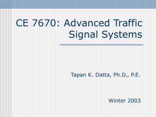 CE 7670: Advanced Traffic Signal Systems