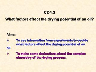 CD4.2  What factors affect the drying potential of an oil?