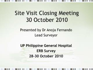 Site Visit Closing Meeting 30 October 2010