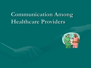 Communication Among Healthcare Providers