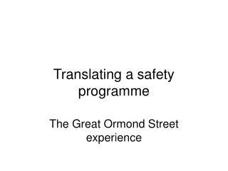 Translating a safety programme