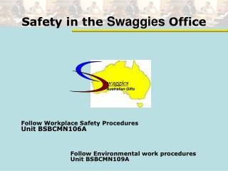 Safety in the  Swaggies Office