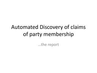 Automated Discovery of claims of party membership