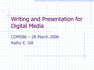 Writing and Presentation for Digital Media