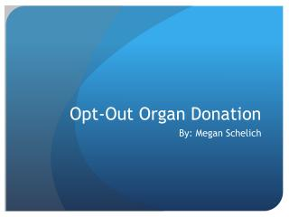 Opt-Out Organ Donation