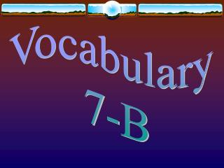 Vocabulary  7-B