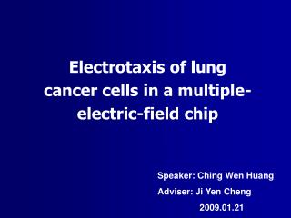 Electrotaxis of lung cancer cells in a multiple-electric-field chip