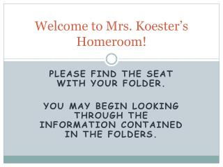 Welcome to Mrs. Koester's Homeroom!