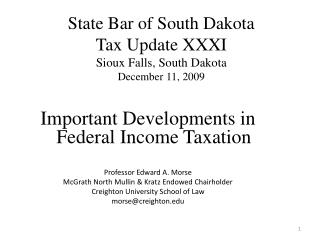 State Bar of South Dakota Tax Update XXXI Sioux Falls, South Dakota December  11, 2009