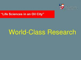 """Life Sciences in an Oil City"""
