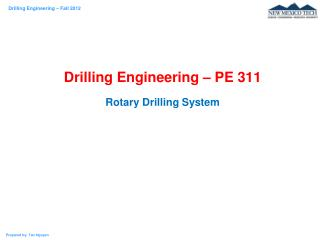 PPT - Drilling Engineering – PE 311 Rotary Drilling System