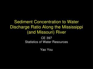 Sediment Concentration to Water Discharge Ratio Along the Mississippi (and Missouri) River