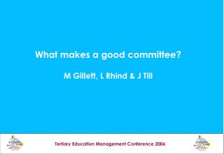What makes a good committee? M Gillett, L Rhind & J Till