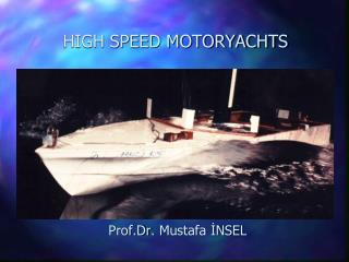 HIGH SPEED MOTORYACHTS