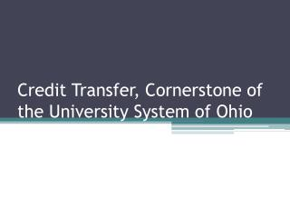 Credit Transfer, Cornerstone of the University System of Ohio