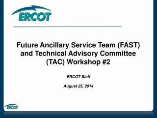 Future Ancillary Service Team (FAST) and Technical Advisory Committee (TAC) Workshop #2