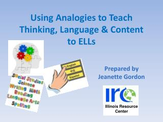 Using Analogies to Teach Thinking, Language & Content  to ELLs