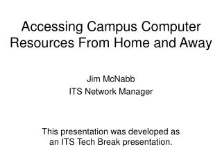 This presentation was developed as  an ITS Tech Break presentation.