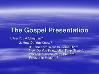 The Gospel Presentation