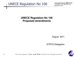 UNECE Regulation No 106 Proposed amendments August 2011 ETRTO Delegation