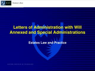 Letters of Administration with Will Annexed and Special Administrations