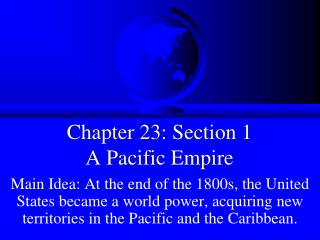 Chapter 23: Section 1 A Pacific Empire