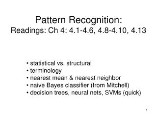 Pattern Recognition: Readings: Ch 4: 4.1-4.6, 4.8-4.10, 4.13