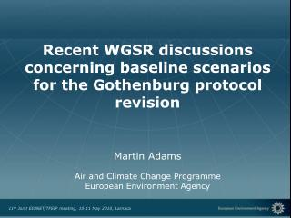 Recent WGSR discussions concerning baseline scenarios for the Gothenburg protocol revision