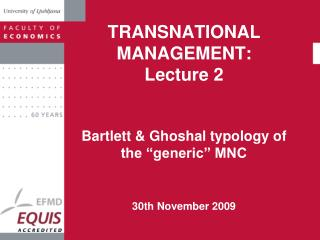 TRANSNATIONAL MANAGEMENT : Lecture  2