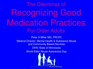 The Dilemmas of Recognizing Good Medication Practices For Older Adults