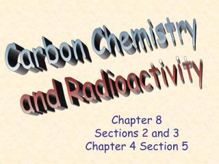 Chapter 8 Sections 2 and 3 Chapter 4 Section 5