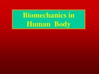 Biomechanics in  Human  Body