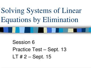 Solving Systems of Linear Equations by Elimination