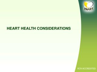 HEART HEALTH CONSIDERATIONS