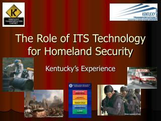 The Role of ITS Technology  for Homeland Security